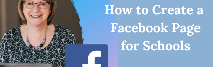 How To Set Up a Facebook Page for Your School